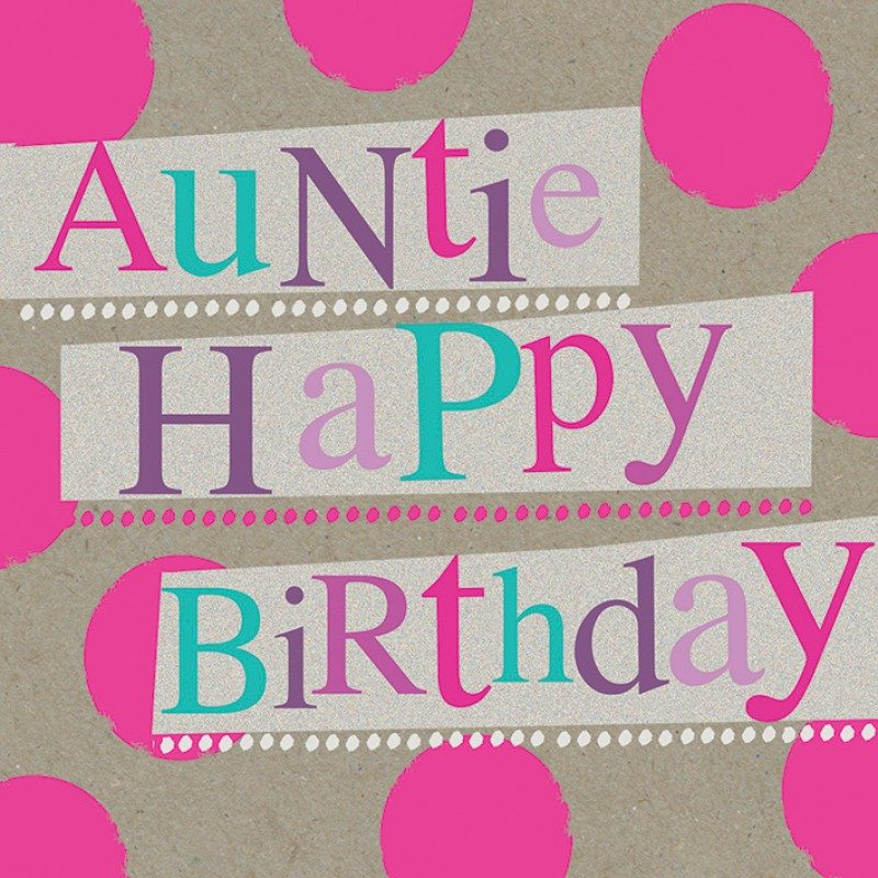happy birthday auntie elaine happy birthday aunt happy birthday to my