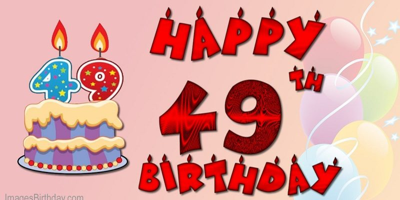 Happy 49th birthday wishes best 49th birthday greetings and wishes happy 49th birthday wishes best 49th birthday greetings and wishes m4hsunfo